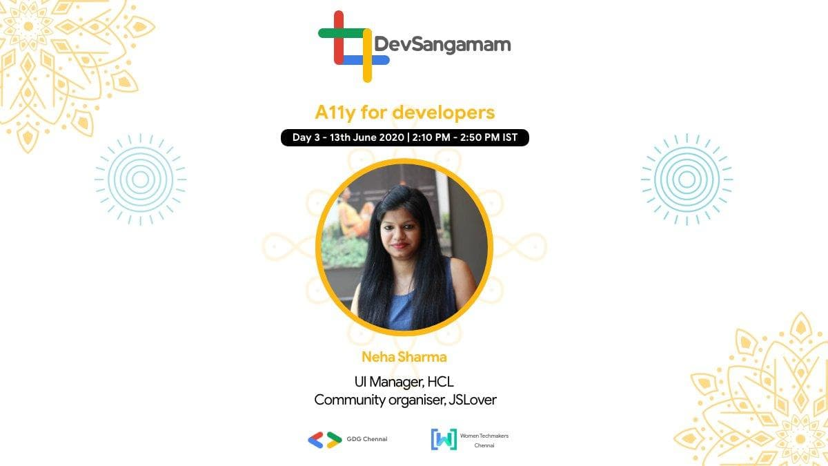 GDG Chennai 2020 #devSangamam - Web Accessibility for Web Developers on 13th June 2020